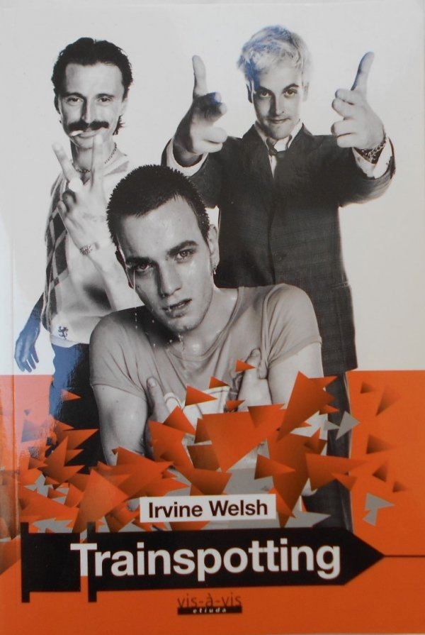 Irvine Welsh • Trainspotting