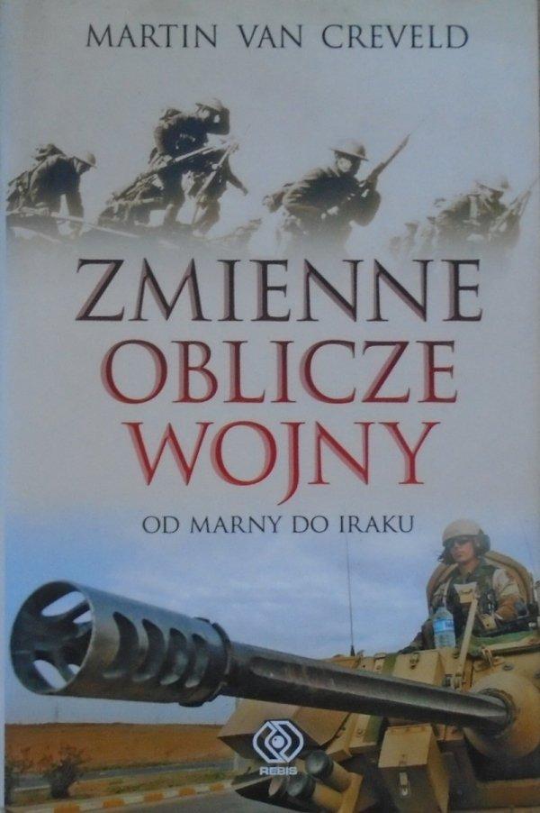 Martin van Creveld • Zmienne oblicze wojny. Od Marny do Iraku