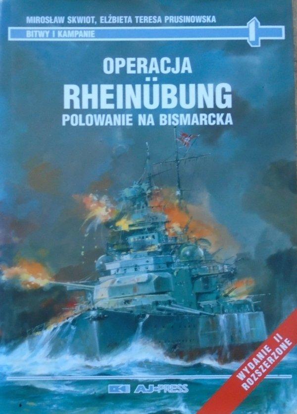 Mirosław Skwiot, Elżbieta Teresa Prusinowska • Operacja Rheinubung. Polowanie na Bismarcka