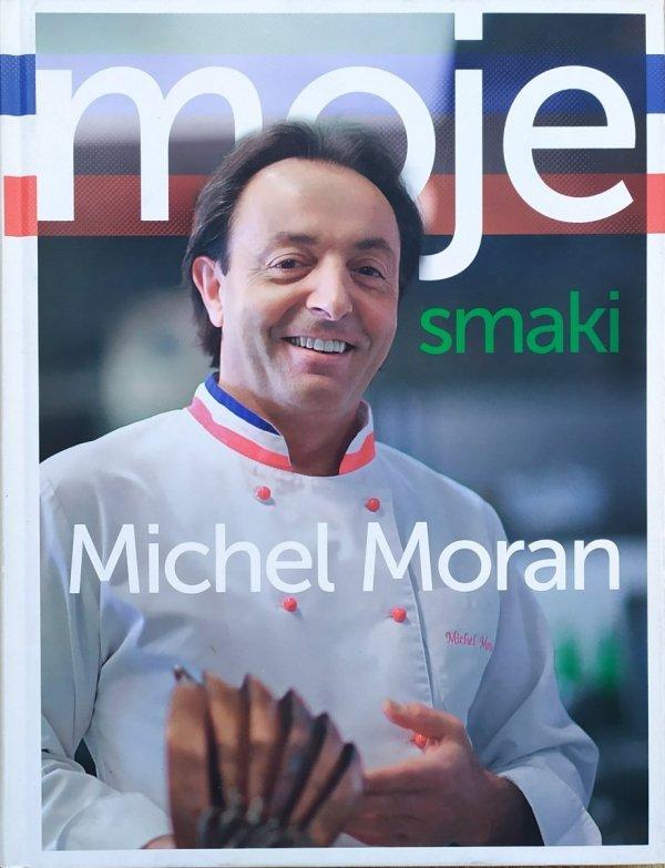 Michel Moran Moje smaki