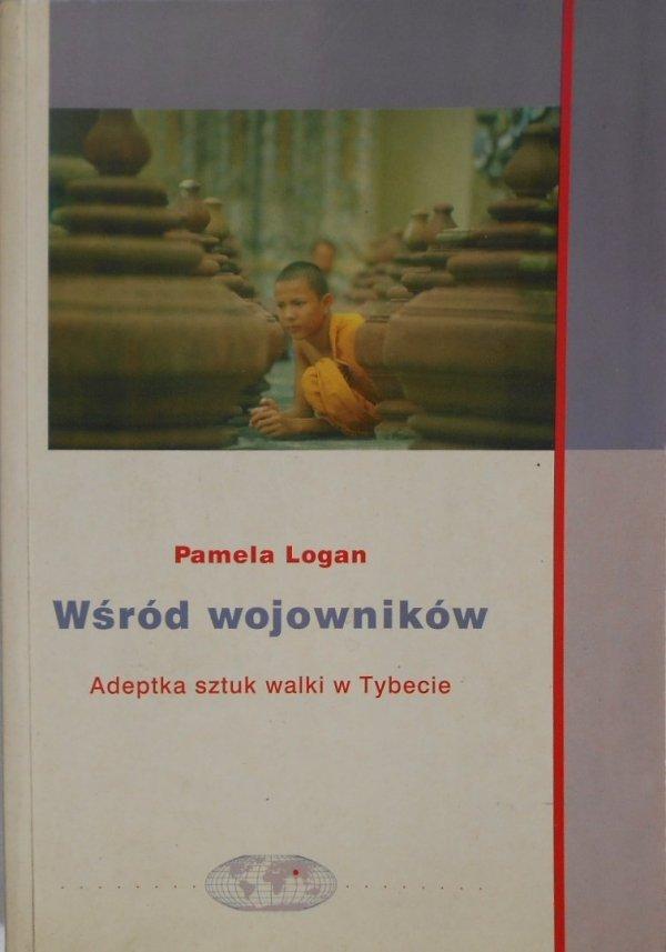 Pamela Logan • Wśród wojowników. Adeptka sztuk walki w Tybecie