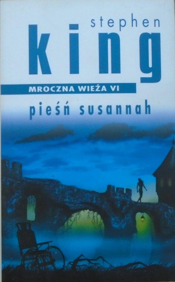Stephen King • Mroczna wieża 6. Pieśń Susannah