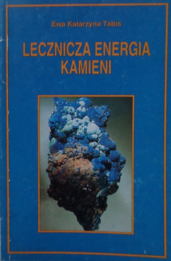 Ewa Katarzyna Tabis • Lecznicza energia kamieni
