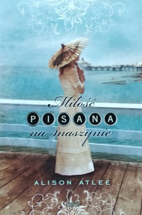 Alison Atlee • Miłość pisana na maszynie