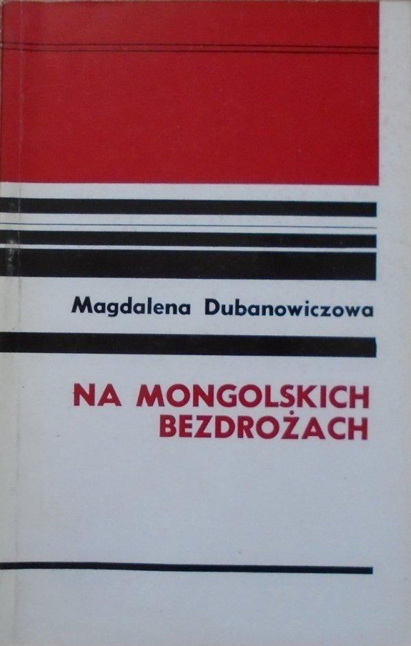 Magdalena Dubanowiczowa • Na mongolskich bezdrożach. Wspomnienia z zesłania 1940-1942