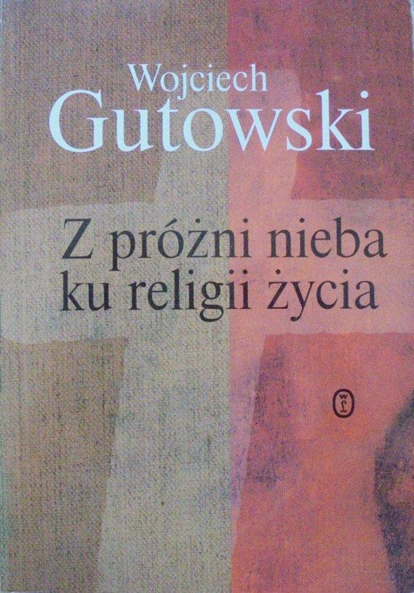 Wojciech Gutowski • Z próżni nieba ku religii życia. Motywy chrześcijańskie w literaturze Młodej Polski [Młoda Polska]
