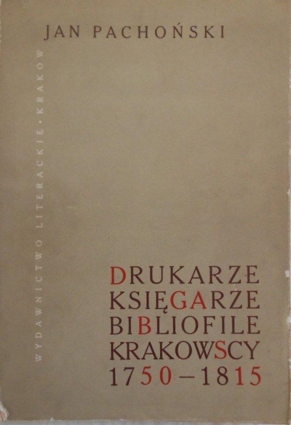 Jan Pachoński • Drukarze, księgarze i bibliofile krakowscy 1750-1815