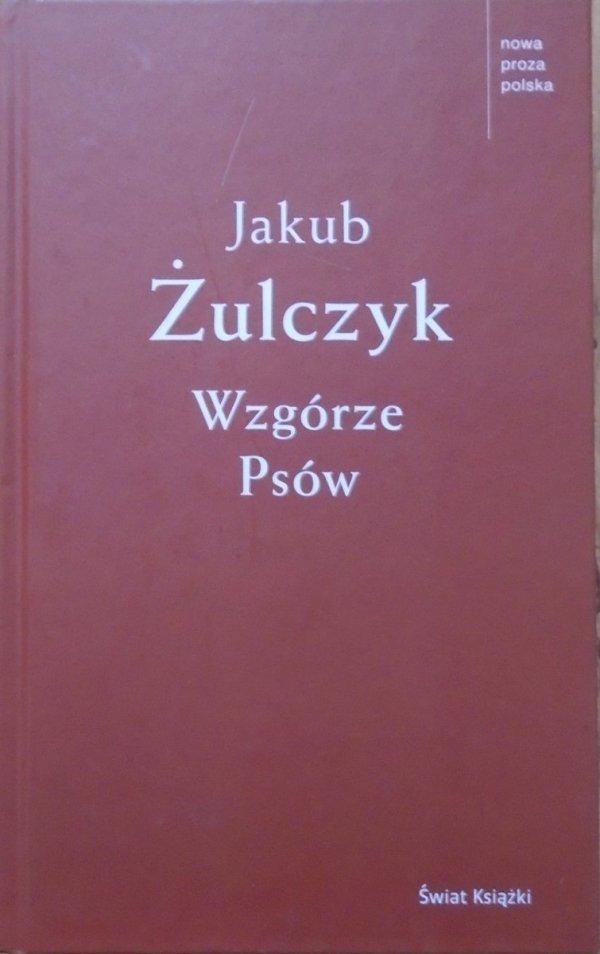 Jakub Żulczyk • Wzgórze Psów