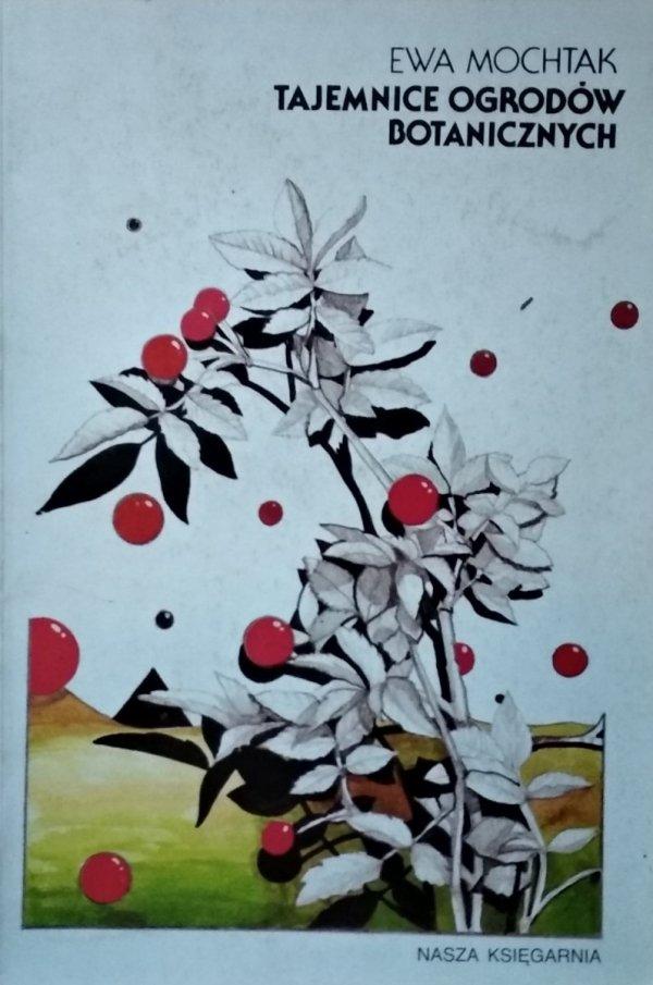 Ewa Mochtak • Tajemnice ogrodów botanicznych