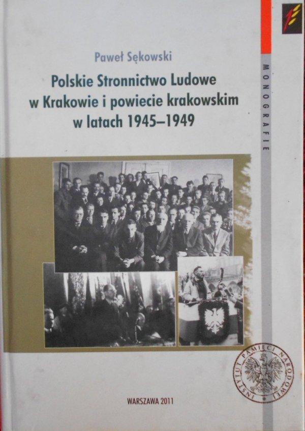 Paweł Sękowski • Polskie Stronnictwo Ludowe w Krakowie i powiecie krakowskim w latach 1945-1949