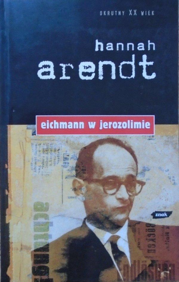 Hannah Arendt • Eichmann w Jerozolimie