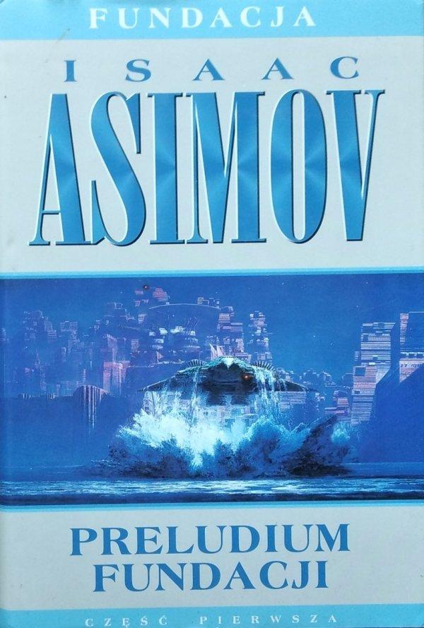 Isaac Asimov • Preludium Fundacji