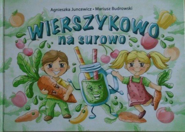 Agnieszka Juncewicz, Mariusz Budrowski • Wierszykowo na surowo