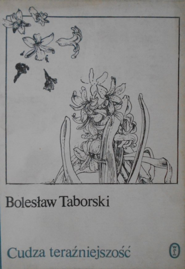 Bolesław Taborski • Cudza teraźniejszość [dedykacja autora]