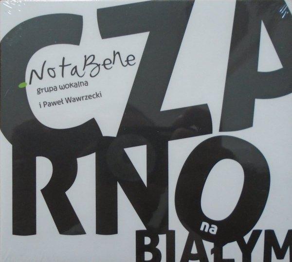 NotaBene i Paweł Wawrzecki • Czarno na białym • CD