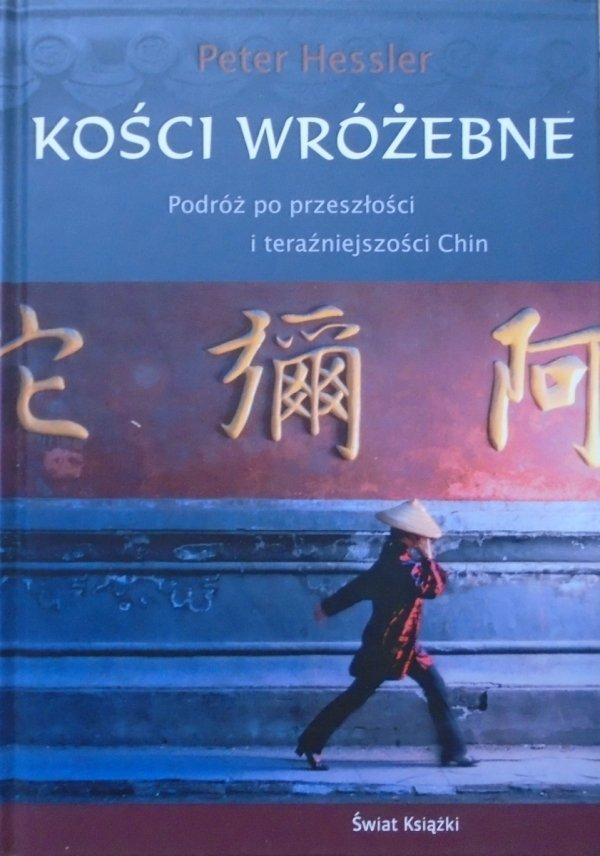 Peter Hessler • Kości wróżebne. Podróż po przeszłości i teraźniejszości Chin