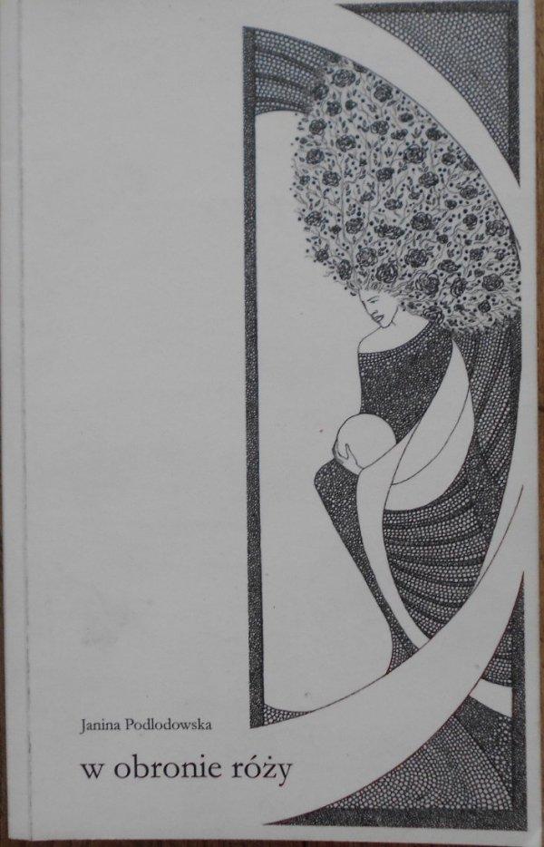 Janina Podlodowska • W obronie róży