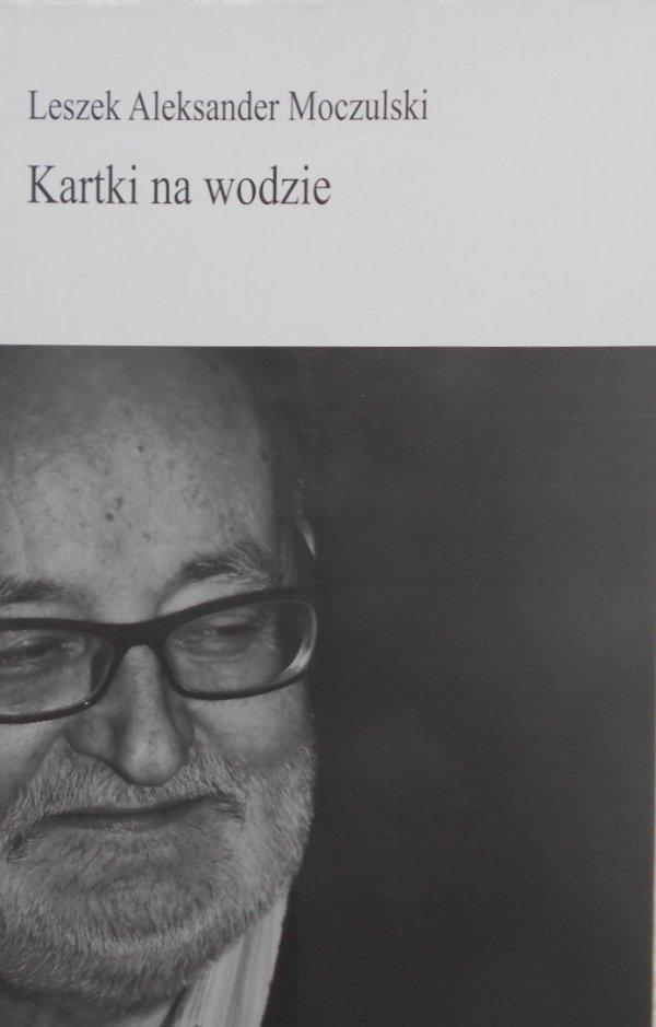 Leszek Aleksander Moczulski • Kartki na wodzie
