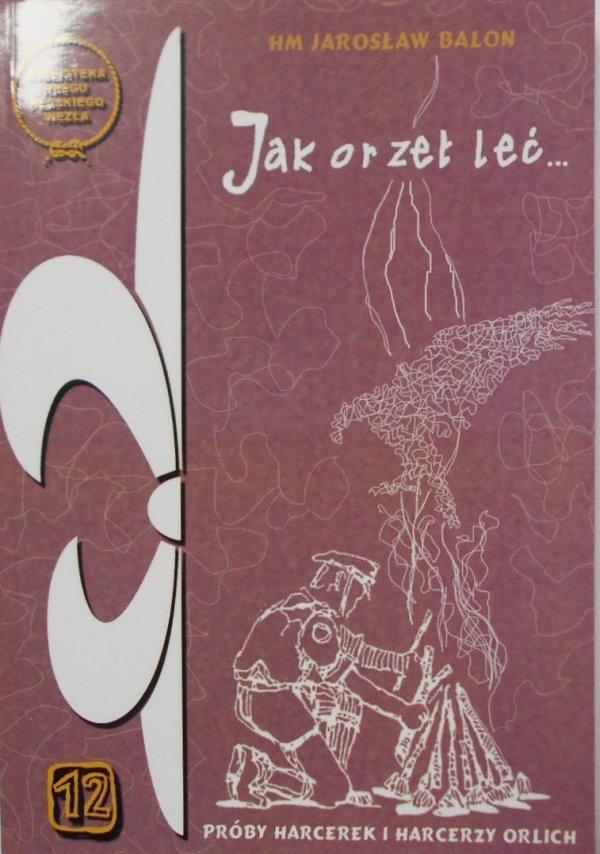 HM Jarosław Balon • Jak orzeł leć