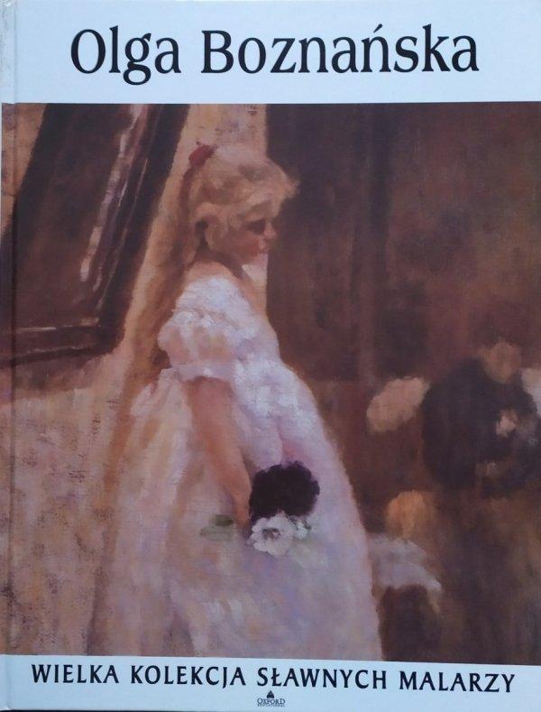 Olga Boznańska [Wielka kolekcja sławnych malarzy]