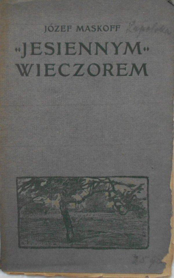 Gabriela Zapolska pseudonim Józef Maskoff • Jesiennym wieczorem