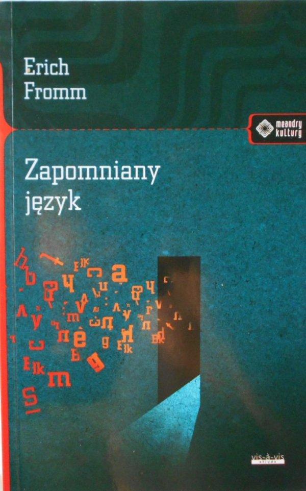 Erich Fromm • Zapomniany język