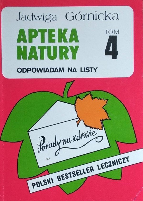 Jadwiga Górnicka • Apteka natury. Tom 4