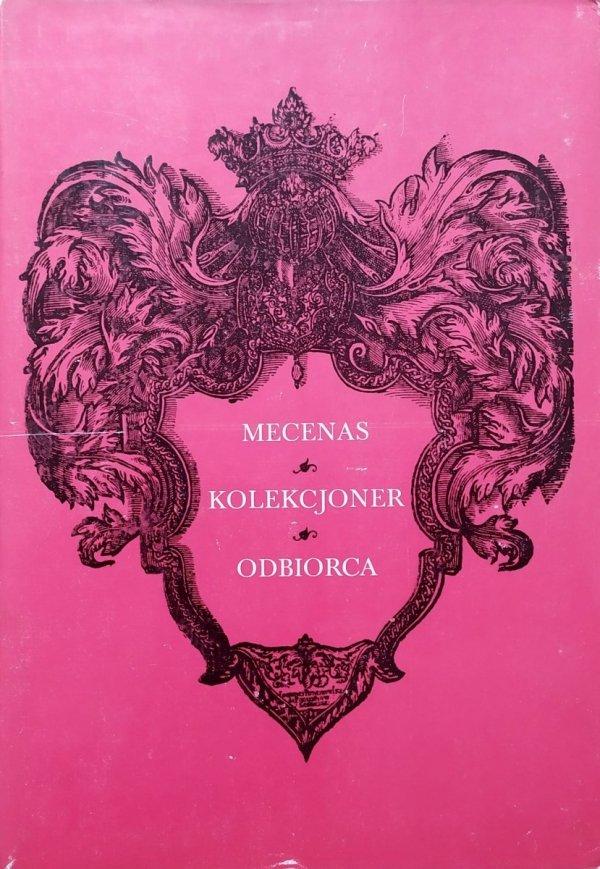Mecenas, kolekcjoner, odbiorca [Białostocki, Żygulski, mecenat, kolekcjonerstwo]