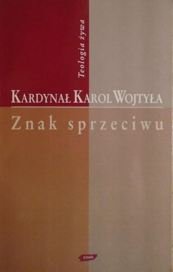 Karol Wojtyła • Znak sprzeciwu [Teologia żywa]