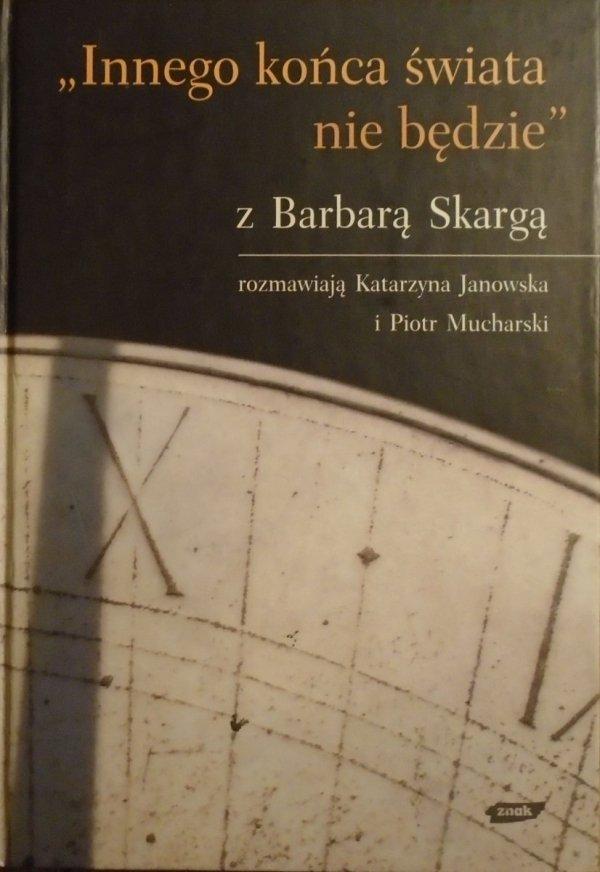 Barbara Skarga [rozmowy] • Innego końca świata nie będzie