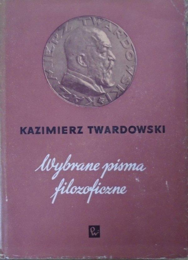 Kazimierz Twardowski • Wybrane pisma filozoficzne