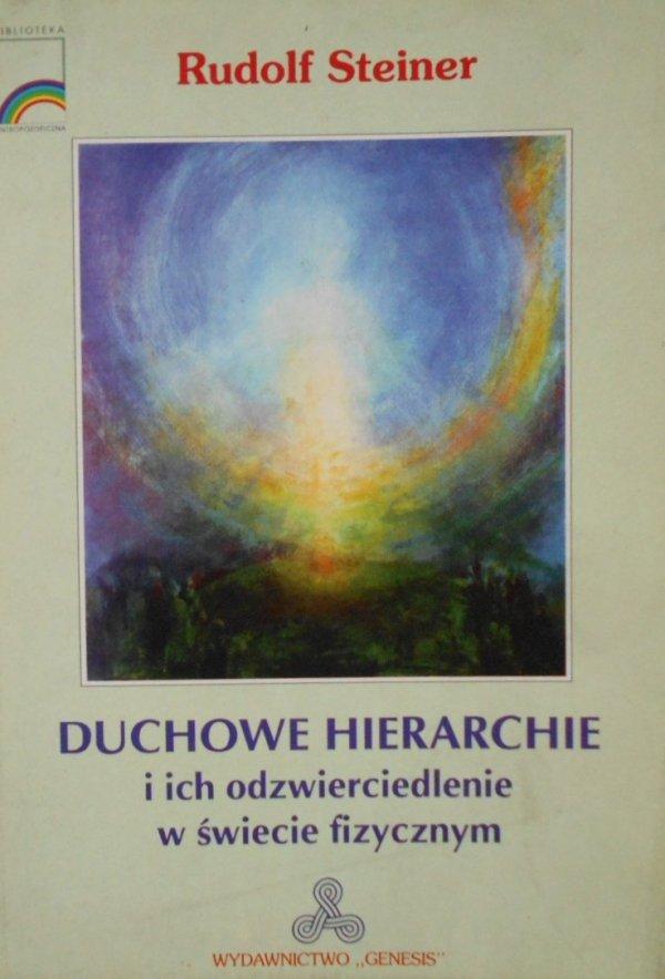 Rudolf Steiner • Duchowe hierarchie i ich odzwierciedlenie w świecie fizycznym