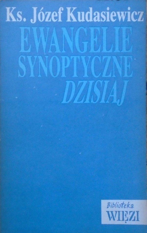 Ks. Józef Kudasiewicz • Ewangelie synoptyczne dzisiaj