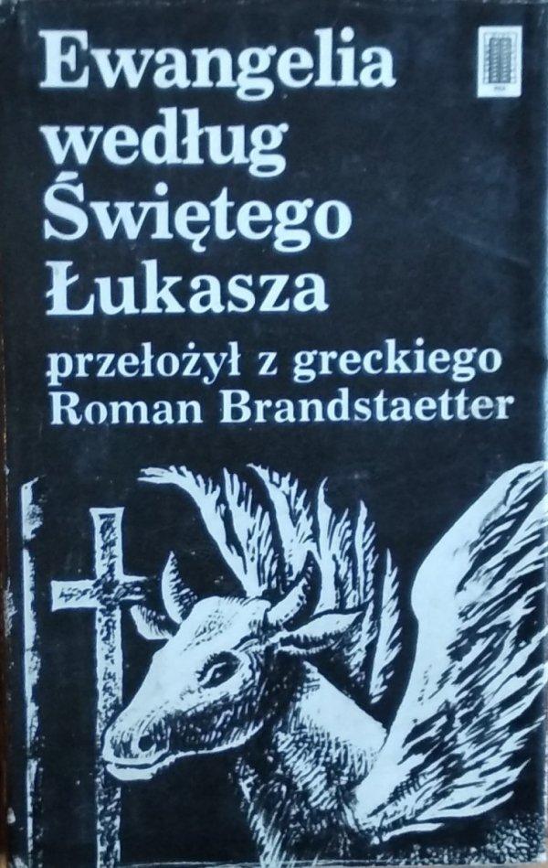 Roman Brandstaetter • Ewangelia według Świętego Łukasza
