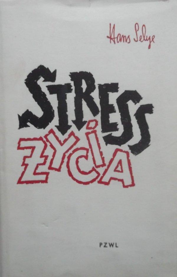 Hans Selye • Stress Życia