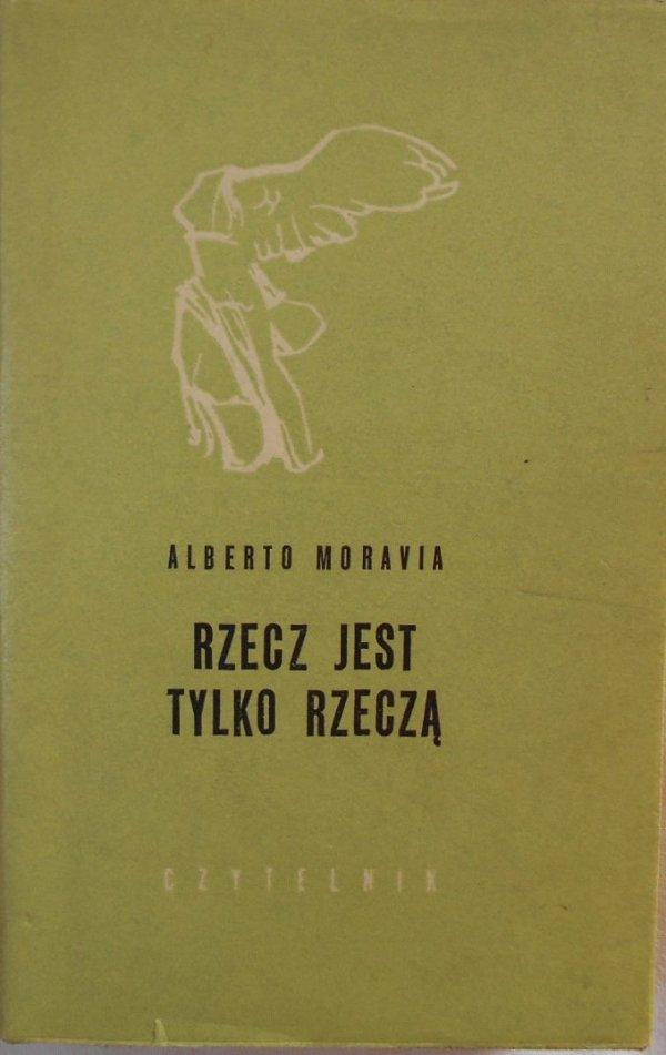 Alberto Moravia • Rzecz jest tylko rzeczą