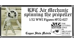 Copper State Models F32-027 RFC Air Mechanic spinning the propeller 1:32