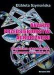 Analiza przedsiębiorstw agrobiznesu techniczno-ekonomiczna finansowa i strategiczna