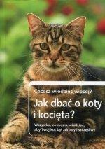 Jak dbać o koty i kocięta Chcesz wiedzieć więcej Wszystko co musisz wiedzieć aby Twój kot był zdrowy i szczęśliwy