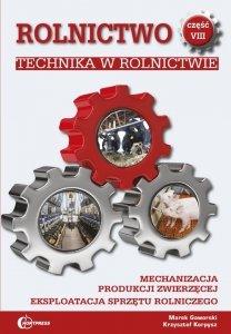 Rolnictwo część 8 Technika w rolnictwie Podstawy techniki Mechanizacja produkcji zwierzęcej Eksploatacja sprzętu rolniczego