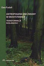 Antropogeniczne zmiany w ekosystemach Transformacje roślinności