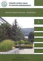 Miejskie tereny zielone Zagrożenia część 1 Problemy ochrony roślin na terenach zurbanizowanych