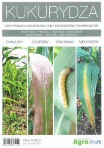 Kukurydza Identyfikacja agrofagów oraz niedoborów