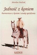 Jedność z koniem Partnerstwo z koniem i sztuka ujeżdżania