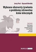 Wybrane elementy żywienia a problemy zdrowotne krów mlecznych
