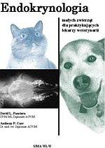 Endokrynologia małych zwierząt dla praktykujących lekarzy weterynarii