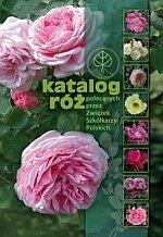 Katalog Róż Polecanych przez Związek Szkółkarzy Polskich