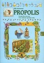 Jak stosować propolis Porady dla zdrowia oraz ochrony ogrodu i sadu