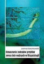 Oznaczanie rodzajów grzybów sensu lato ważnych w fitopatologii