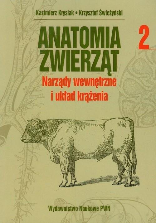 Anatomia zwierząt tom 2 Narządy wewnętrzne i układ krążenia